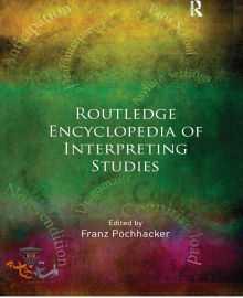 دانلود کتاب Routledge Encyclopedia of Interpreting Studies