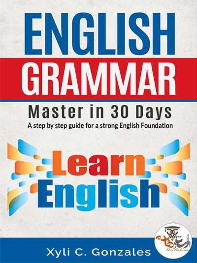 دانلود کتاب آموزش گرامر انگلیسی در ۳۰ روز English Grammar Master in 30 Days