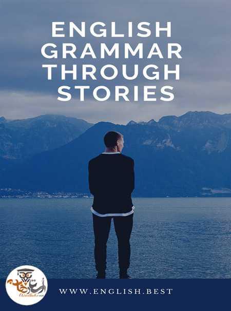 دانلود کتاب آموزش گرامر انگلیسی از طریق داستان English Grammar Through Stories