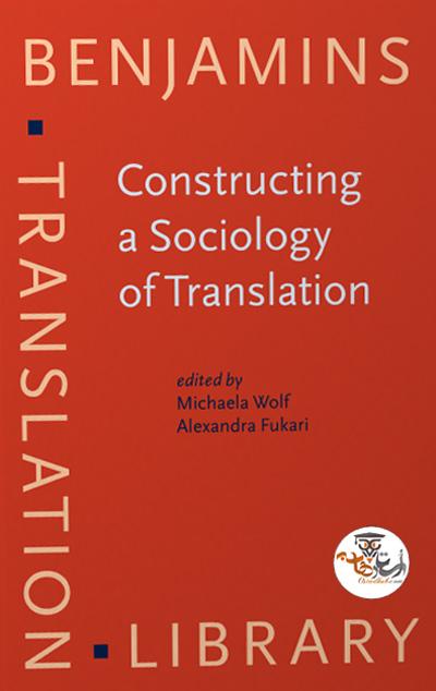 دانلود کتاب Constructing a Sociology of Translation