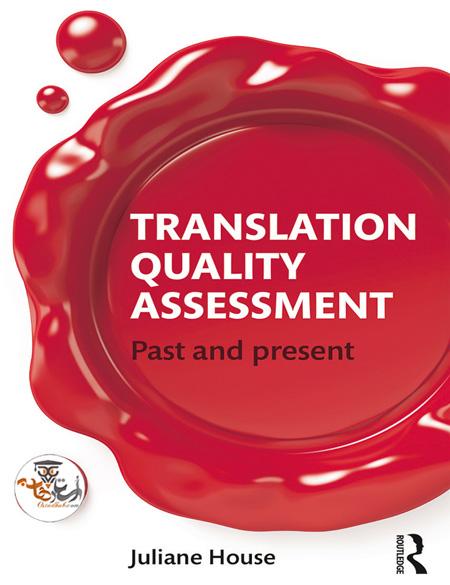 دانلود کتاب Translation Quality Assessment Past and Present
